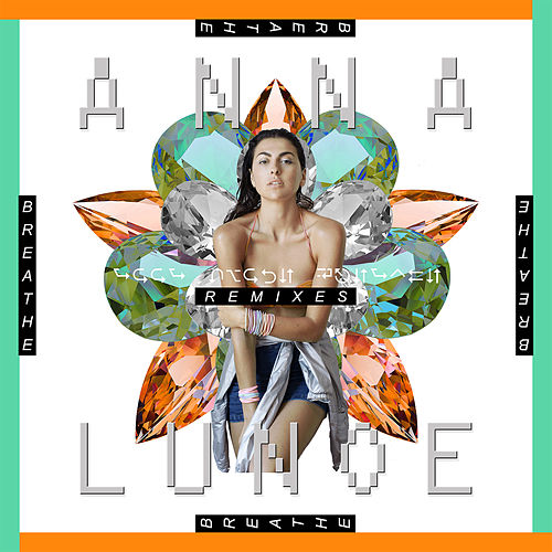 Breathe (Remixes) by Anna Lunoe