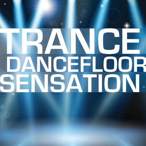 Trance Dancefloor Sensation by Various Artists