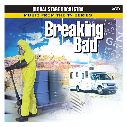 Music from the T.V. Series 'Breaking Bad' by The Global Stage Orchestra
