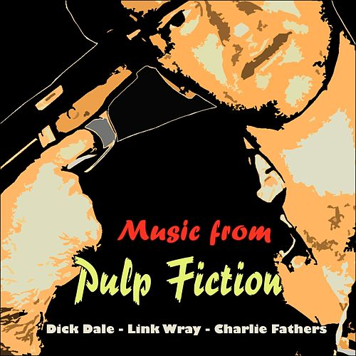 Music from Pulp Fiction (Original Recordings - From 'Pulp Fiction') by Various Artists