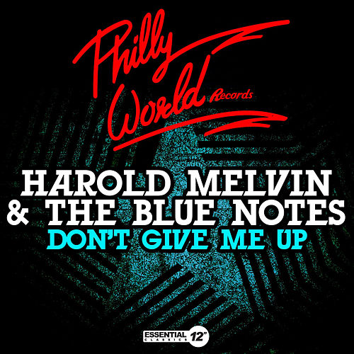 Don't Give Me Up by Harold Melvin & The Blue Notes