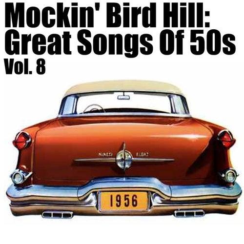 Mockin' Bird Hil: Great Songs Of 50s, Vol. 8 de Various Artists