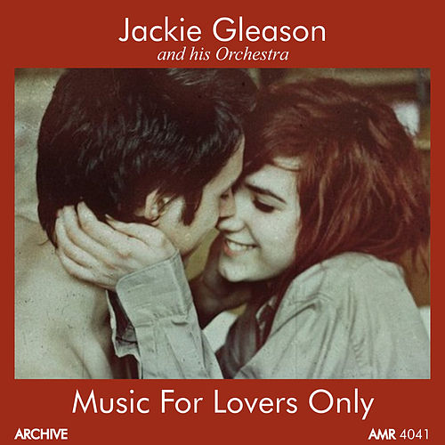 Music for Lovers Only by Jackie Gleason