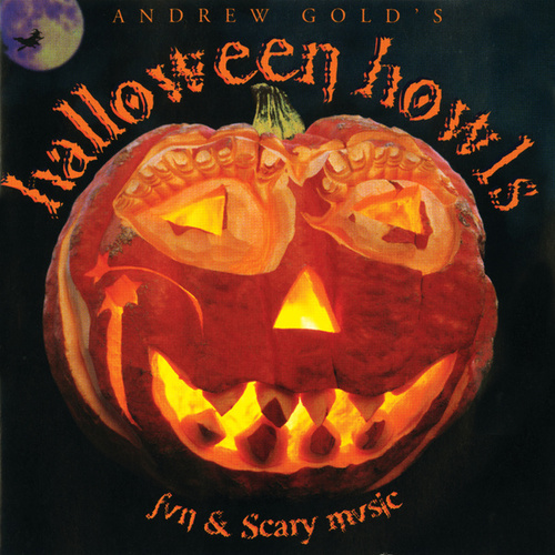 Halloween Howls: Fun & Scary Music by Andrew Gold