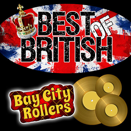 Best of British: Bay City Rollers de Bay City Rollers