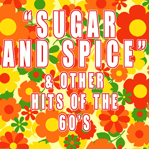 'Sugar And Spice' & Other Hits Of The 60's von Various Artists