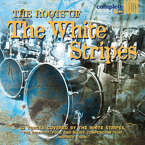 The Roots Of The White Stripes de Various Artists