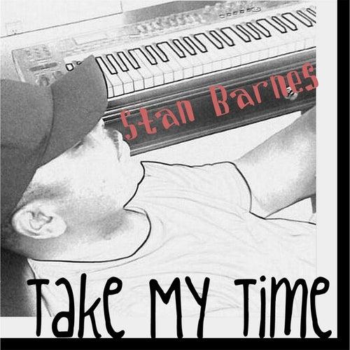 Take My Time de Stan Barnes