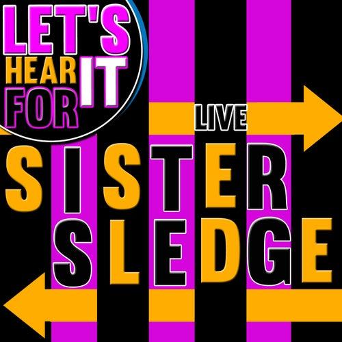 Let's Hear It for Sister Sledge (Live) fra Sister Sledge