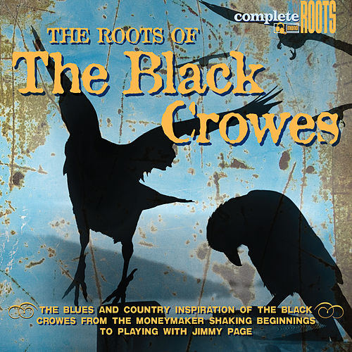 The Roots Of The Black Crowes by Various Artists