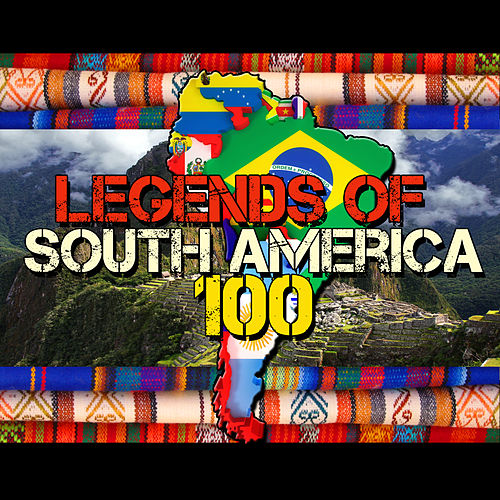 Legends of South America: 100 by Various Artists
