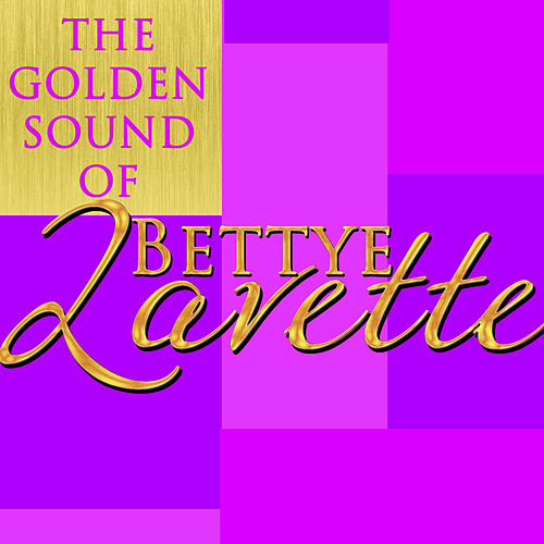 The Golden Sound of Bettye Lavette by Bettye LaVette