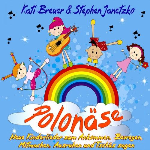 Polonäse - Neue Kinderlieder zum Ankommen, Bewegen, Mitmachen, Ausruhen und Tschüs sagen by Kati Breuer