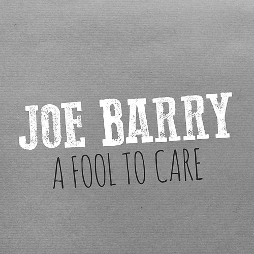 A Fool to Care de Joe Barry