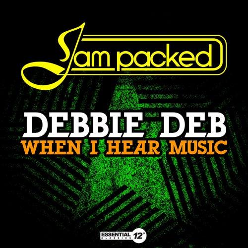 When I Hear Music by Debbie Deb