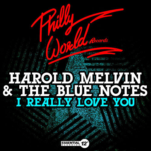 I Really Love You by Harold Melvin & The Blue Notes
