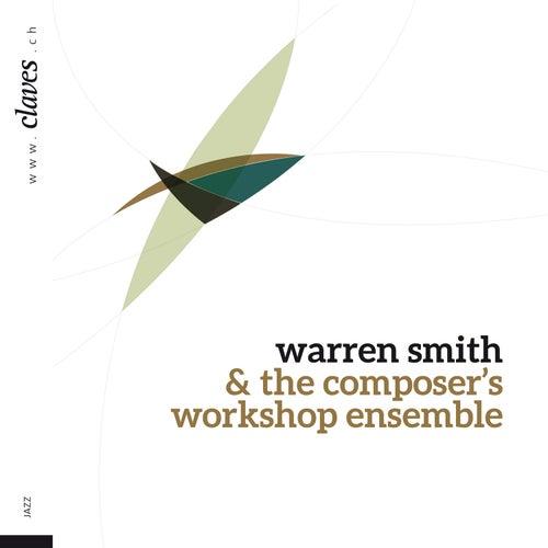 Warren Smith & The Composer's Workshop Ensemble by The Composer's Workshop Ensemble