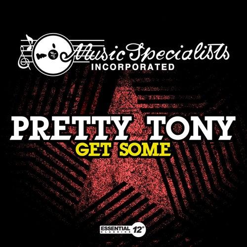 Get Some de Pretty Tony