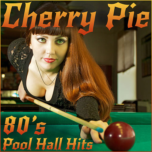 Cherry Pie: 80's Pool Hall Hits by Warrant, Asia, Bret Michaels, Lita Ford, And More! de Various Artists