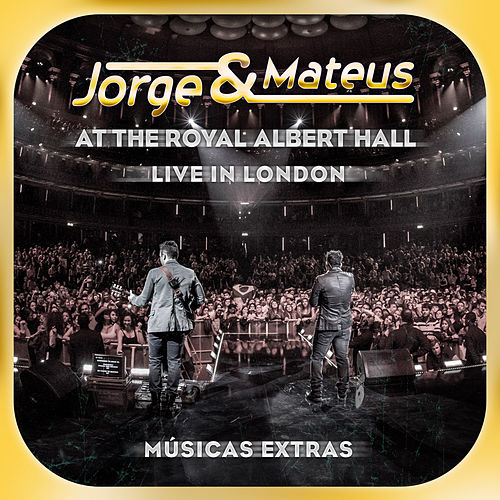 Live In London - At The Royal Albert Hall - Músicas Extras de Jorge & Mateus