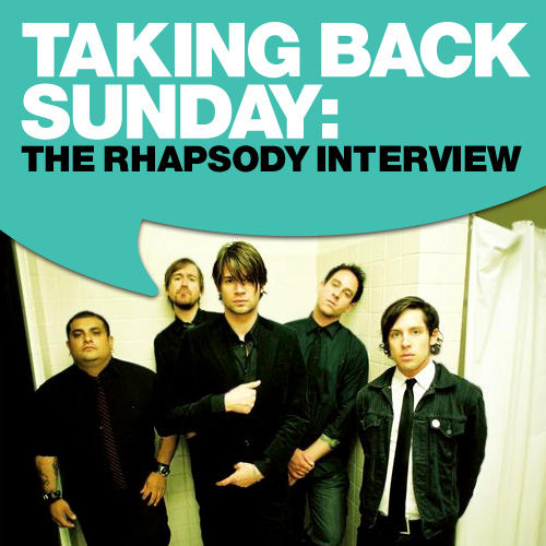 Taking Back Sunday: The Rhapsody Interview by Taking Back Sunday