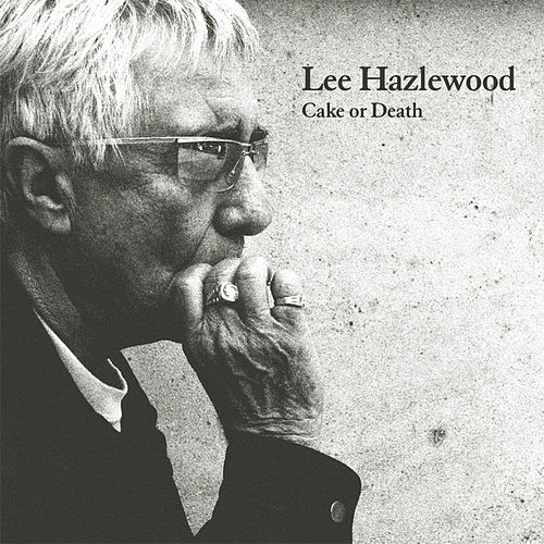 Cake Or Death by Lee Hazlewood