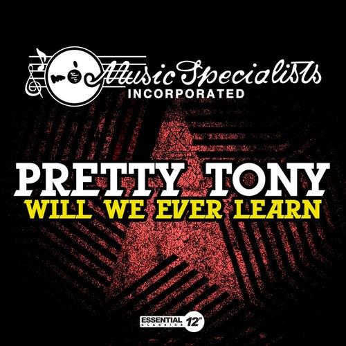 Will We Ever Learn de Pretty Tony
