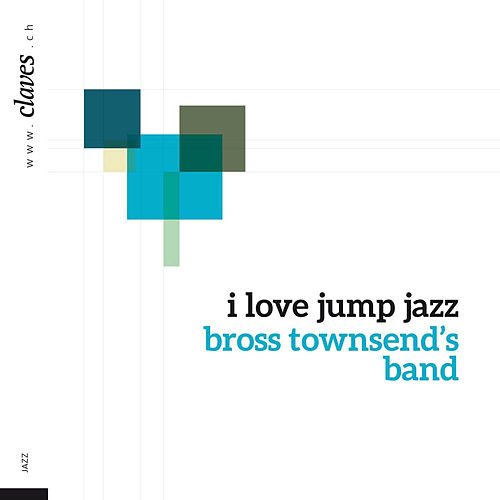 I Love Jump Jazz by Bross Townsend's Band