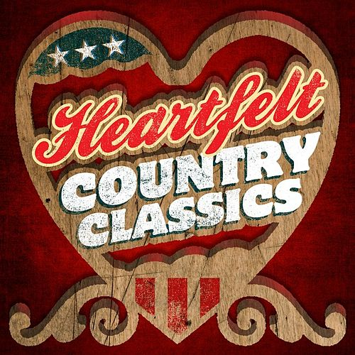 Heartfelt Country Classics de Various Artists