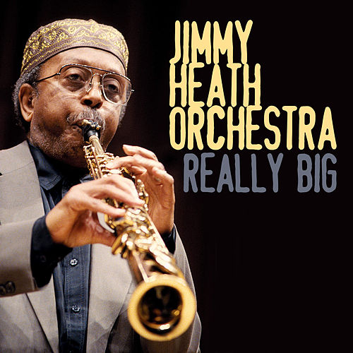 Really Big de Jimmy Heath Orchestra