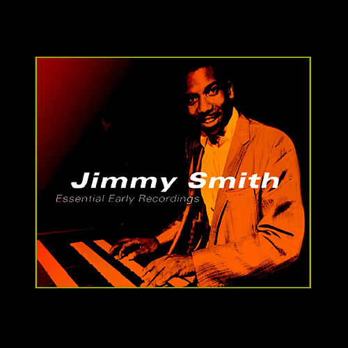 Essential Early Recordings de Jimmy Smith