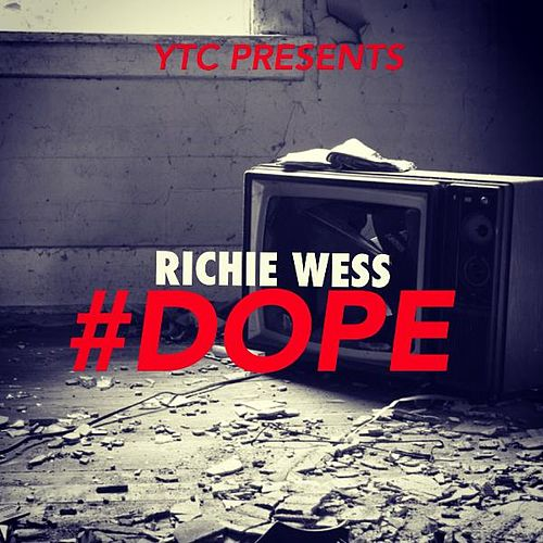 Dope by Richie Wess