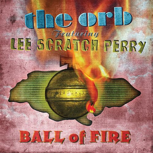 Ball Of Fire by The Orb