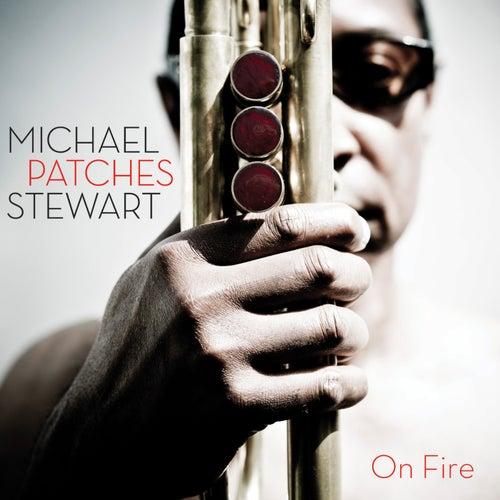 On Fire von Michael Patches Stewart
