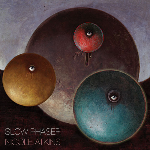 Slow Phaser by Nicole Atkins