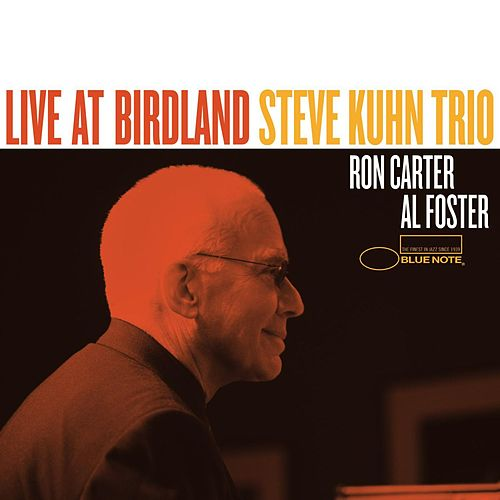 Steve Kuhn Trio Live at Birdland by Steve Kuhn