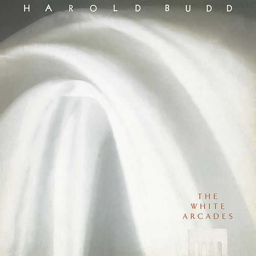 The White Arcades by Harold Budd