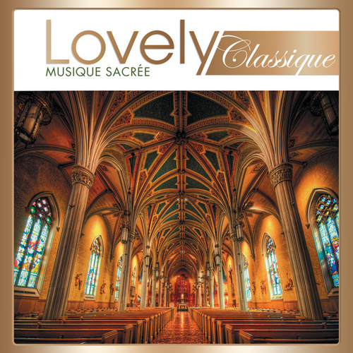 Lovely Classique Musique Sacrée by Various Artists