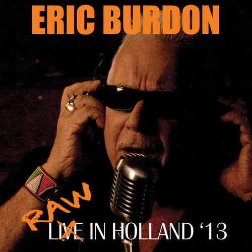 Raw In Holland '13 de Eric Burdon