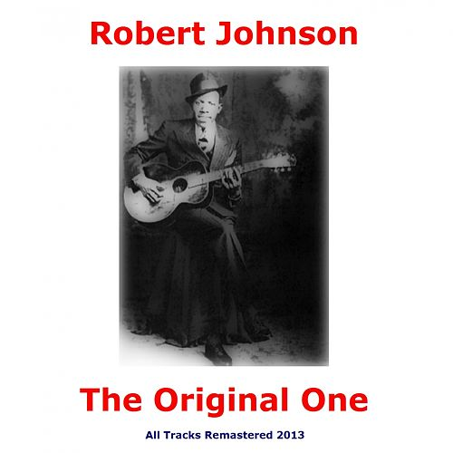 The Original One (All Tracks Remastered) de Robert Johnson