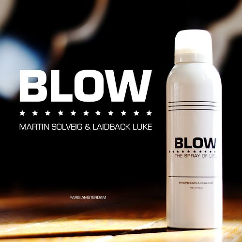 Blow by Laidback Luke