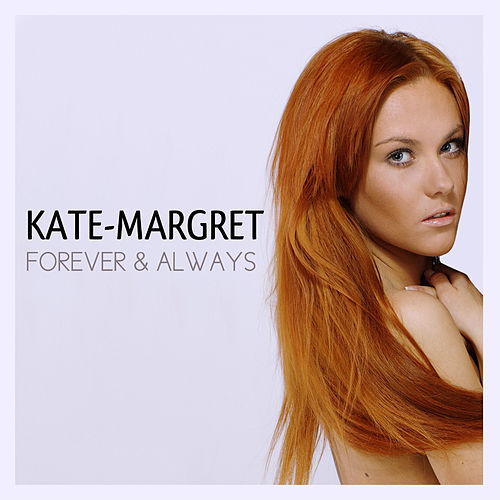 Forever and Always van Kate-Margret