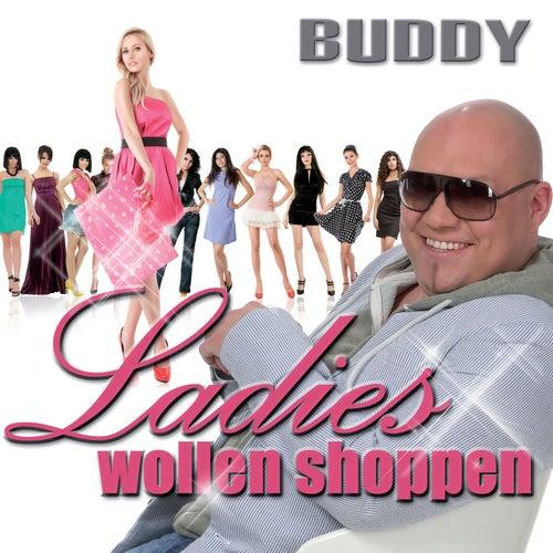 Ladies wollen shoppen von Buddy