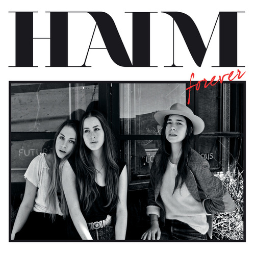 Forever (Remixes) by HAIM