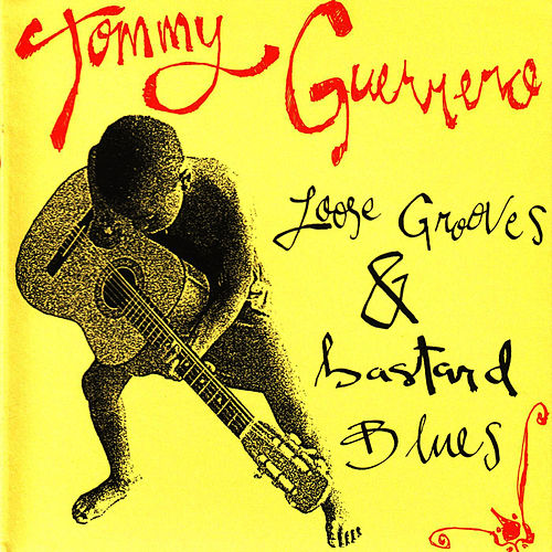 Loose Grooves & Bastard Blues by Tommy Guerrero