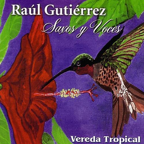 Vereda Tropical de Raúl Gutiérrez