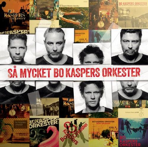 Så mycket Bo Kaspers Okester by Bo Kaspers Orkester