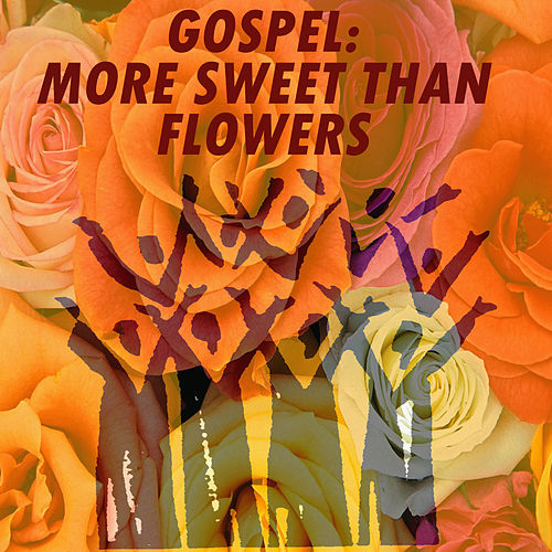 Gospel: More Sweet Than Flowers de Various Artists