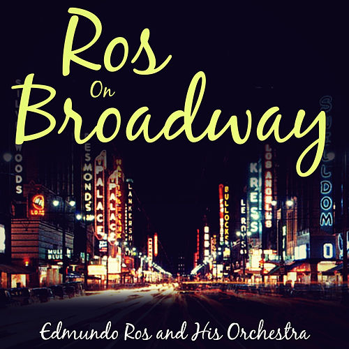 Ros on Broadway by Edmundo Ros