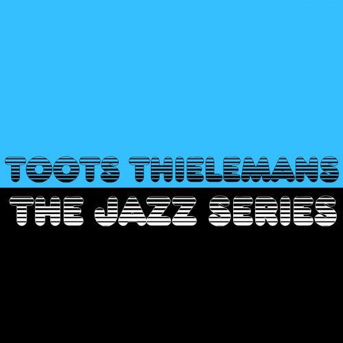 The Jazz Series von Toots Thielemans